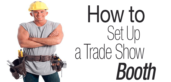 Setting up a Tradeshow Booth, How to make your booth more Engaging